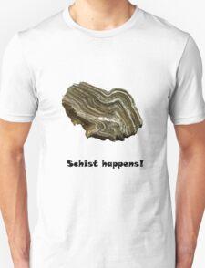 Schist Happens! Unisex T-Shirt