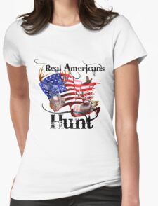 Real Americans hunt Womens Fitted T-Shirt