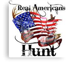 Real Americans hunt Canvas Print