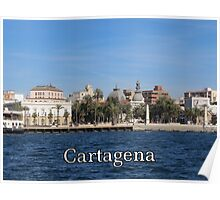 Cartagena - one of the oldest and deepest ports Poster