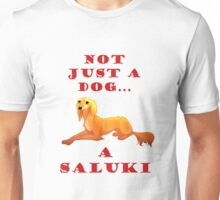 Not just a dog... a Saluki Unisex T-Shirt