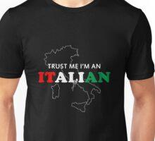 Trust me Im an Italian Unisex T-Shirt
