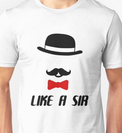 Like A Sir Unisex T-Shirt