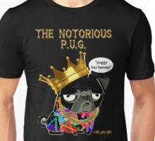notorious pug Unisex T-Shirt