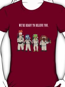 We're Ready to Believe You T-Shirt