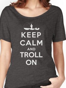 Keep Calm and Troll On Shirt Design Women's Relaxed Fit T-Shirt