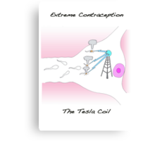 Extreme Contraception: The Tesla Coil Canvas Print