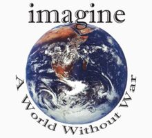 """Peace """"Imagine A World Without War"""" by T-ShirtsGifts"""