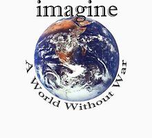 "Peace ""Imagine A World Without War"" Unisex T-Shirt"