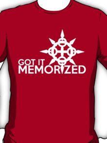 Got it Memorized! T-Shirt