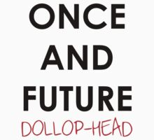 Once And Future Dollop-Head by purpleshirt