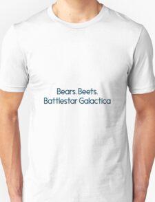 Bears. Beets. Battlestar Gallactica. The Office. T-Shirt