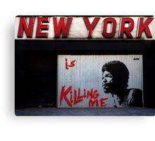 New York Is Killing Me Canvas Print