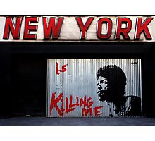 New York Is Killing Me Photographic Print