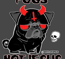 pugs not jesus by darklordpug