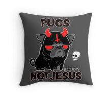 pugs not jesus Throw Pillow