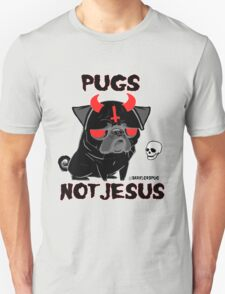 pugs not jesus T-Shirt