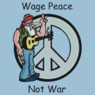 """Peace """"Wage Peace Not War"""" by T-ShirtsGifts"""
