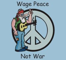 "Peace ""Wage Peace Not War"" by T-ShirtsGifts"