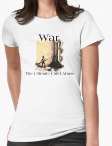"Anti-War ""War The Ultimate Child Abuse"" T-Shirt"