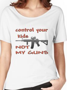 CONTROL YOUR KIDS NOT MY GUNS Women's Relaxed Fit T-Shirt