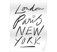 London. Paris. New York. Poster