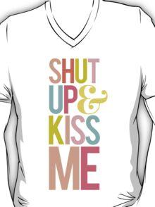 Shut Up & Kiss Me T-Shirt