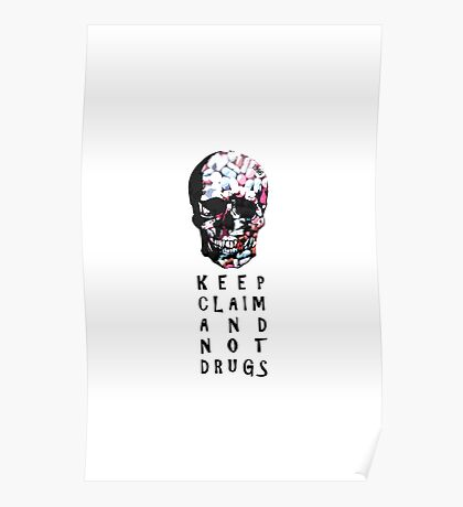 Keep claim and not drugs Skull Graphic (Color) Poster