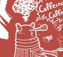 Caffeinate! Caffeinate! - Sticker Sticker