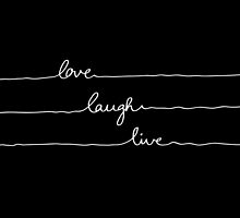 Love Laugh Live (Black) by Mareike Böhmer