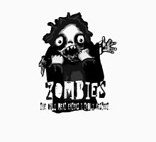 Zombies - The only Meat Eaters I truly Respect Unisex T-Shirt