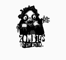 Zombies - Can´t live with 'em... Unisex T-Shirt