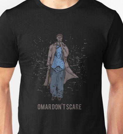 Omar Don't Scare Unisex T-Shirt