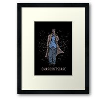 Omar Don't Scare Framed Print