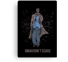 Omar Don't Scare Canvas Print
