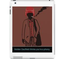 Holden Caulfield thinks you're a phony. iPad Case/Skin