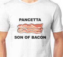 Pancetta, son of bacon Unisex T-Shirt