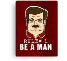 Rule#1 Be A Man Canvas Print