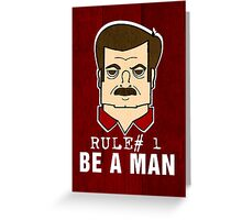 Rule#1 Be A Man Greeting Card