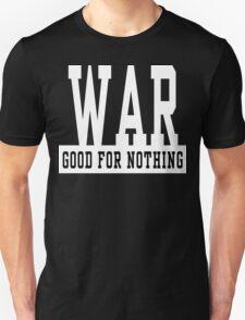 """Anti-War """"WAR Good For Nothing"""" Dark T-Shirt"""