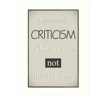 Humorous Poster - Criticism - Neutral Art Print