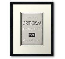 Humorous Poster - Criticism - Neutral Framed Print