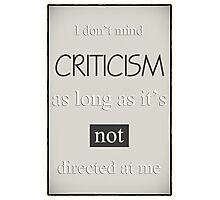 Humorous Poster - Criticism - Neutral Photographic Print