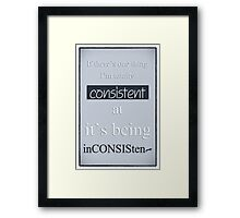 Humorous Poster - Consistently Inconsistent - Blue Framed Print