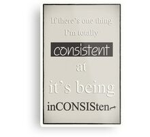Humorous Poster - Consistently Inconsistent - Neutral Metal Print