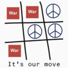 """Peace """"It's Our Move"""" T-Shirt by T-ShirtsGifts"""