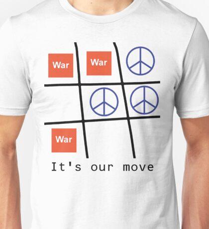 """Peace """"It's Our Move"""" T-Shirt Unisex T-Shirt"""