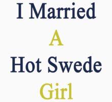 I Married A Hot Swede Girl by supernova23