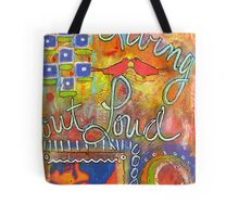 Living out LOUD Tote Bag