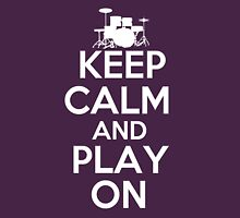 Keep Calm and Play On Drums Unisex T-Shirt